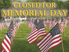 Closed Monday, May 29th in observance of Memorial Day