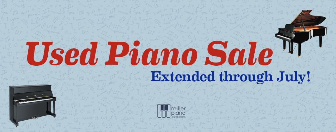 Used Piano Special Extended Through July!